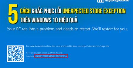 5 cách khắc phục lỗi Unexpected Store Exception trên Windows 10 hiệu quả
