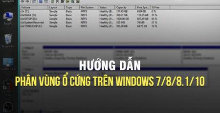 Hướng dẫn phân vùng ổ cứng trên Windows 7/8/8.1/10