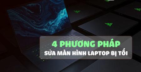 4 phương pháp sửa màn hình laptop bị tối