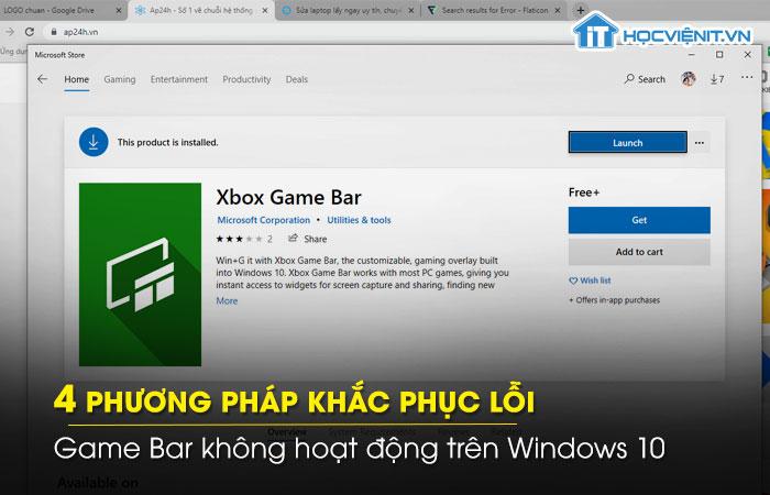 4 phương pháp khắc phục lỗi Game Bar không hoạt động trên Windows 104 phương pháp khắc phục lỗi Game Bar không hoạt động trên Windows 10