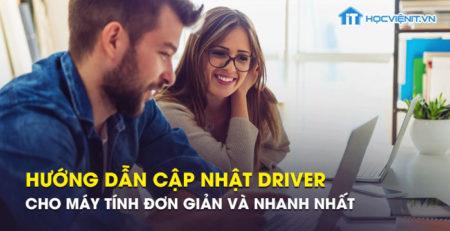 Hướng dẫn cập nhật driver cho máy tính đơn giản và nhanh nhất
