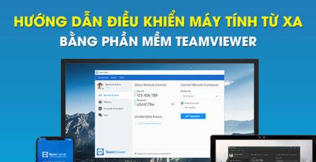 Hướng dẫn điều khiển máy tính từ xa bằng phần mềm Teamviewer