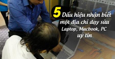 5 dấu hiệu nhận biết một địa chỉ dạy sửa Laptop, Macbook, PC uy tín