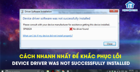 Cách nhanh nhất để khắc phục lỗi Device driver was not successfully installed