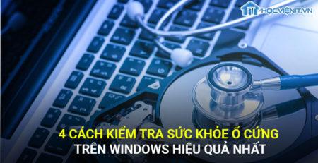 4 cách kiểm tra sức khỏe ổ cứng trên Windows hiệu quả nhất