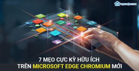 7 Mẹo cực kỳ hữu ích trên Microsoft Edge Chromium mới