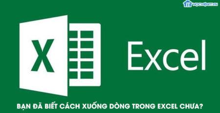 Bạn đã biết cách xuống dòng trong Excel chưa?