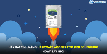 Hãy bật tính năng Hardware Accelerated GPU Scheduling ngay bây giờ!