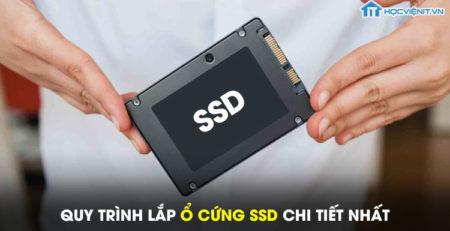 Quy trình lắp ổ cứng SSD chi tiết nhất
