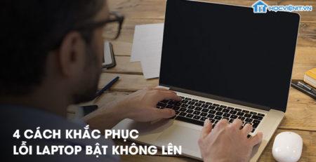 4 cách khắc phục lỗi laptop bật không lên