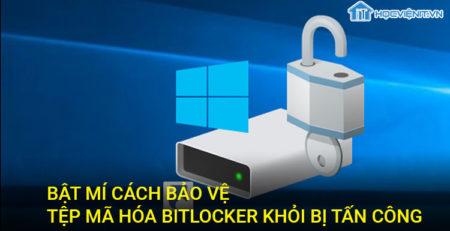 Bật mí cách bảo vệ tệp BitLocker khỏi bị tấn công