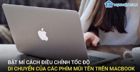 Bật mí cách điều chỉnh tốc độ di chuyển của các phím mũi tên trên MacBook