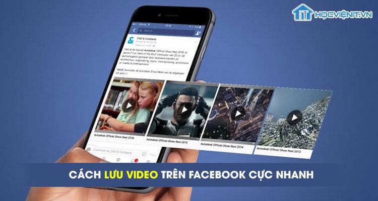 Cách lưu video trên Facebook cực nhanh