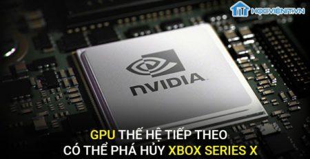 GPU thế hệ tiếp theo của Nvidia có thể phá hủy Xbox Series X