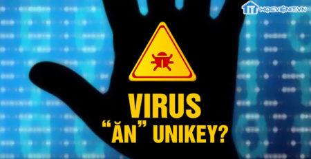 Hướng dẫn sửa lỗi nghiêm trọng virus ăn Unikey
