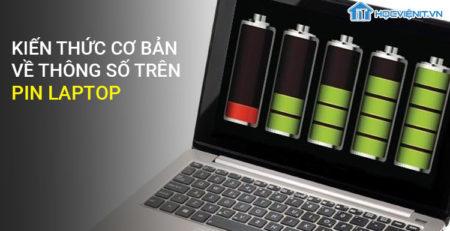Kiến thức cơ bản về thông số trên PIN laptop