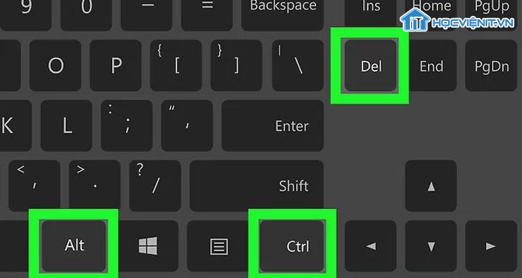 Nhấn tổ hợp phím Ctl + Alt + Delete