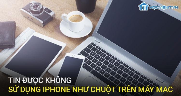 Tin được không sử dụng iPhone như chuột trên máy MacBook