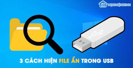 3 cách hiện file ẩn trong USB