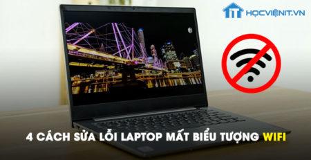 4 cách sửa lỗi laptop mất biểu tượng wifi