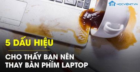 5 dấu hiệu cho thấy bạn nên thay bàn phím laptop