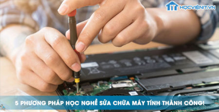 5 phương pháp học nghề sửa chữa máy tính thành công!