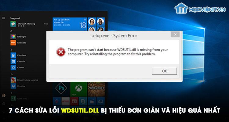 7 cách sửa lỗi wdsutil.dll bị thiếu đơn giản và hiệu quả nhất