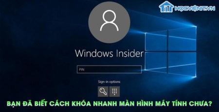 Bạn đã biết cách khóa nhanh màn hình máy tính chưa?