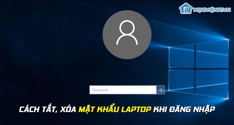 Cách tắt, xóa mật khẩu laptop khi đăng nhập