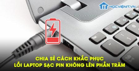 Chia sẻ cách khắc phục lỗi laptop sạc pin không lên phần trăm