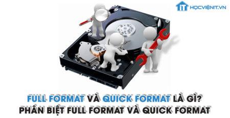 Full Format và Quick Format là gì? Phân biệt Full Format và Quick Format