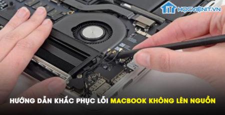 Hướng dẫn khắc phục lỗi MacBook không lên nguồn