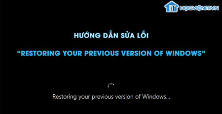 "Hướng dẫn sửa lỗi ""Restoring your previous version of Windows"""