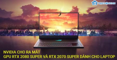 Nvidia cho ra mắt GPU RTX 2080 Super và RTX 2070 Super dành cho laptop