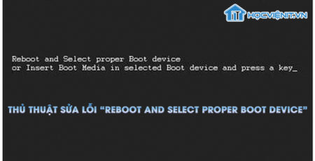"Thủ thuật sửa lỗi ""ReBoot and Select proper Boot device"""