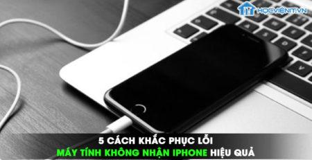 5 cách khắc phục lỗi máy tính không nhận iPhone hiệu quả