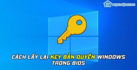 Cách lấy lại key bản quyền Windows trong BIOS