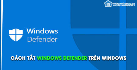 Cách tắt Windows Defender trên Windows