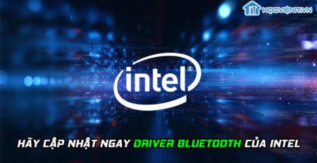 Hãy cập nhật ngay driver Bluetooth của Intel
