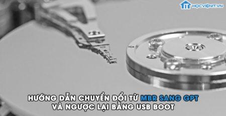 Hướng dẫn chuyển đổi từ MBR sang GPT và ngược lại bằng USB Boot