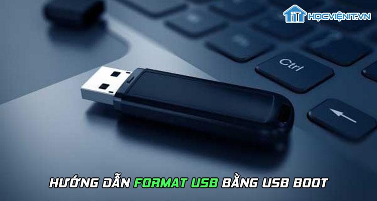 Hướng dẫn format usb bằng USB Boot