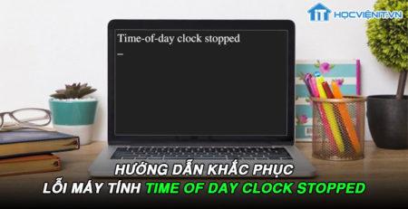 Hướng dẫn khắc phục lỗi máy tính time of day clock stopped