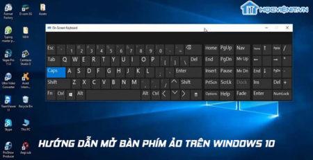 Hướng dẫn mở bàn phím ảo trên Windows 10