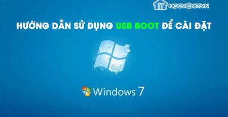 Hướng dẫn sử dụng USB Boot để cài Windows 7