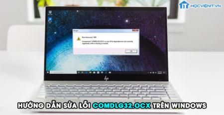 Hướng dẫn sửa lỗi comdlg32.ocx trên Windows