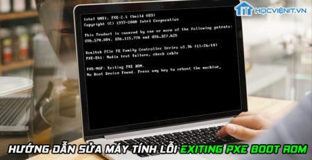 Hướng dẫn sửa máy tính lỗi Exiting PXE Boot ROM