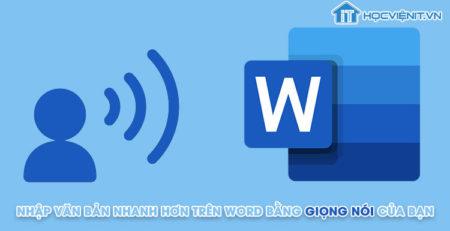 Nhập văn bản nhanh hơn trên Word bằng giọng nói của bạn