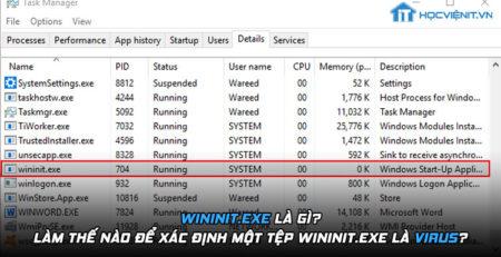 Wininit.exe là gì? Làm thế nào để xác định một tệp wininit.exe là virus?