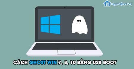 Cách Ghost Win 7, 8, 10 bằng USB Boot