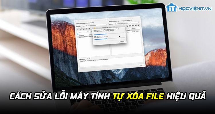 Cách sửa lỗi máy tính tự xóa file hiệu quả